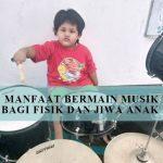 Manfaat Bermain Musik bagi Fisik dan Jiwa Anak